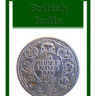 1918 1/4 Quarter Rupee Silver Coin British India King George V Calcutta Mint - Best buy