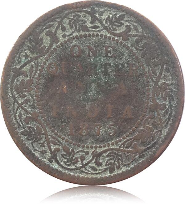 1875 1/4 Anna British India Queen Victoria Bombay Mint - Best Found