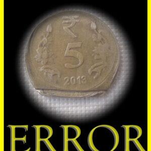 2013 5 Rupee Error Coin